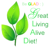 The GLAD Diet! : )